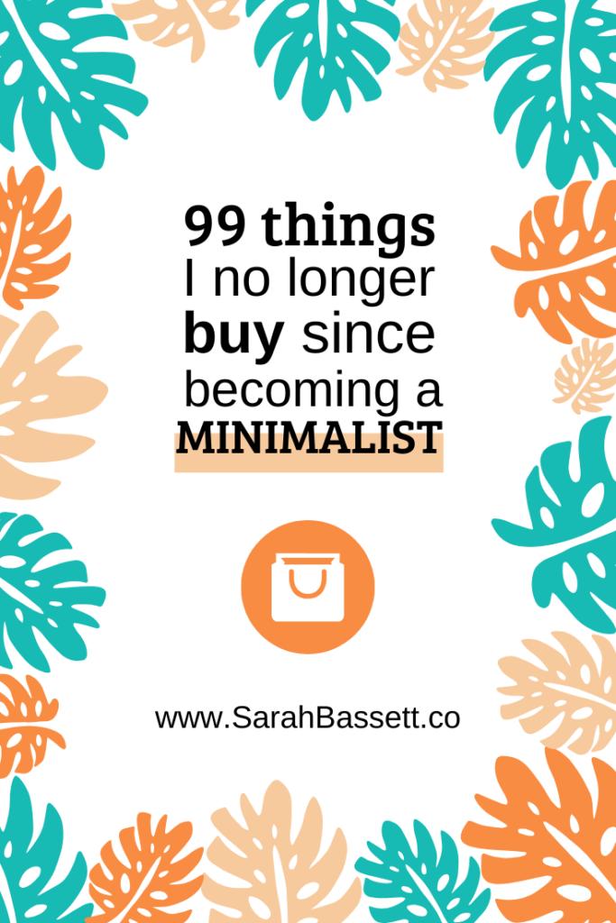 Becoming a minimalist: 99 things I no longer buy - Pinterest image
