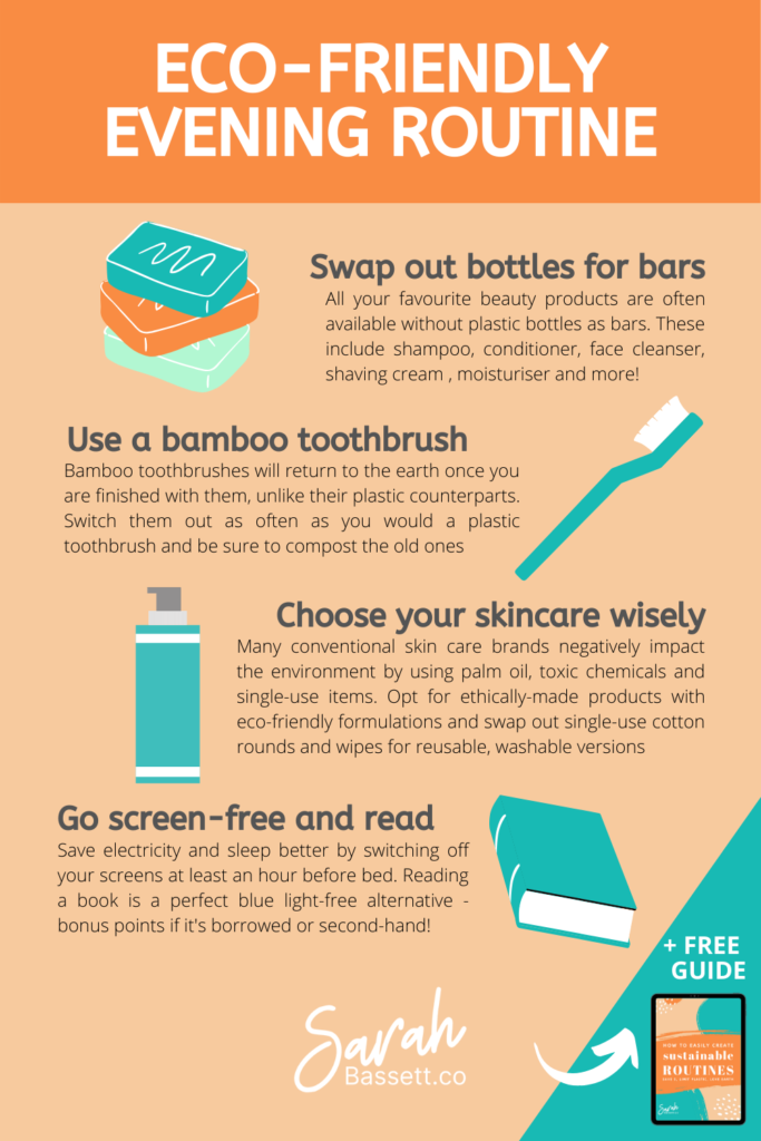 How to form evening routines that are eco-friendly and sustainable including using bamboo toothbrushes, shampoo bars, reuseable cotton rounds and more!