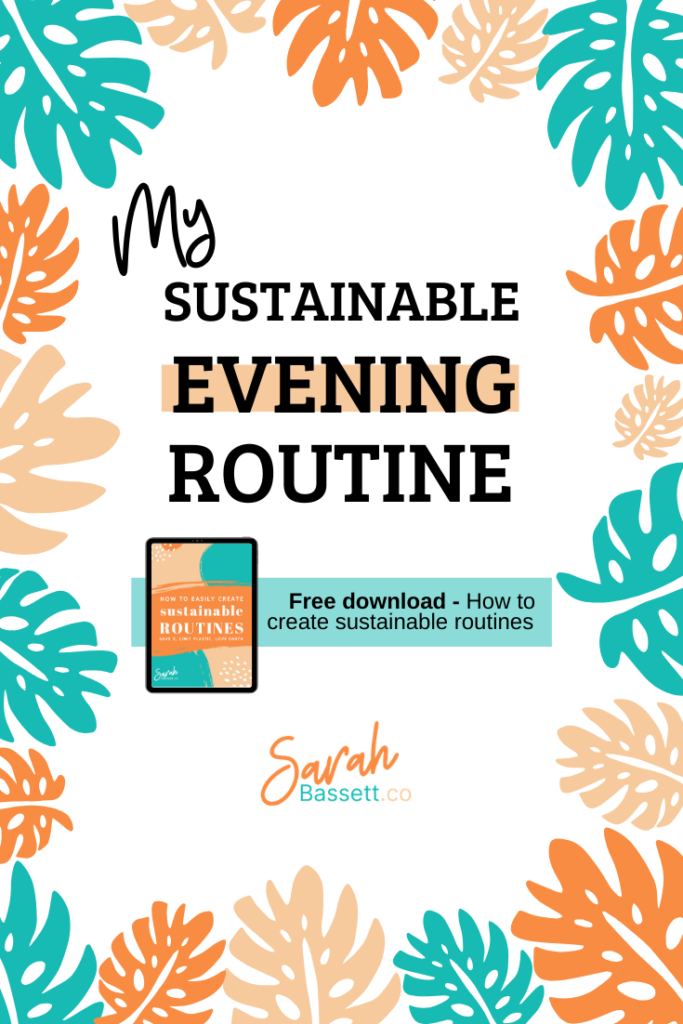 My eco-friendly and sustainable evening routine that's good for the planet