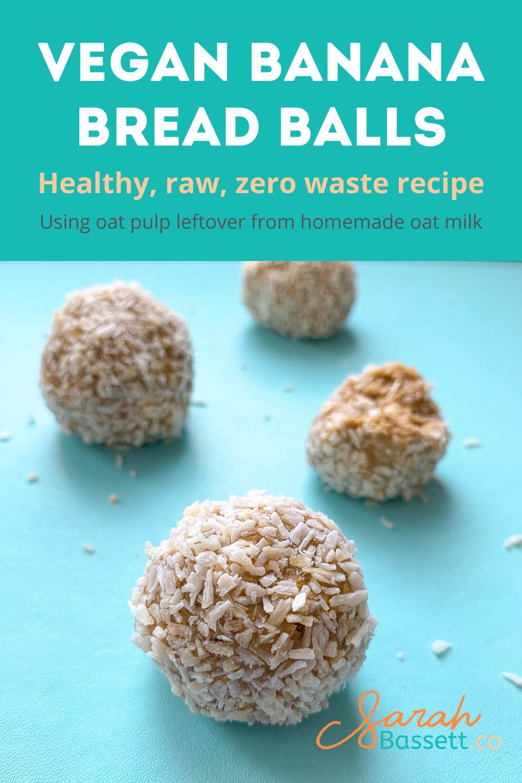 Oat Pulp Recipes - Vegan Banana Bread Balls.  Vegan, raw, high protein snacks made from leftover homemade oat milk recipe.