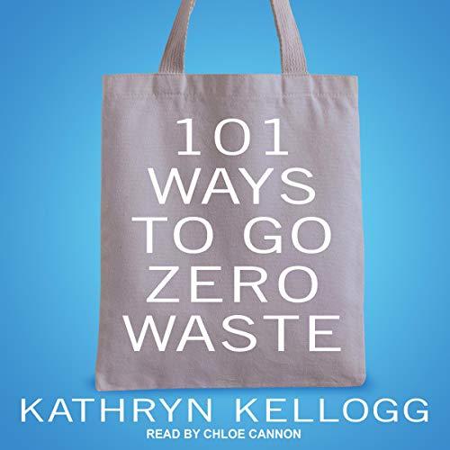 101 ways to go zero waste products for sustainability