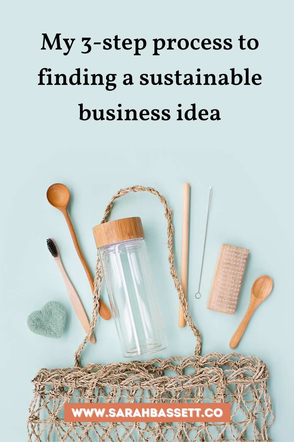 How to find a sustainable business idea that's eco-friendly, zero waste, ethical and plastic-free